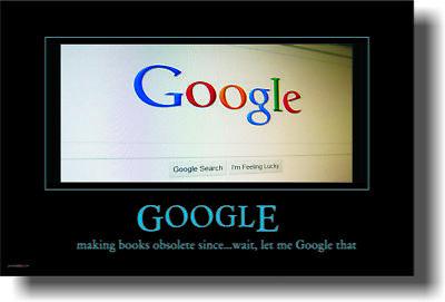 Google Making Books Obsolete   Funny Humor Joke Poster