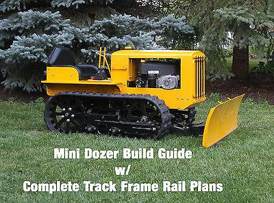Mini Dozer Build Guide W  Complete Track Frame Rail Plans Bulldozer Crawler Pdf