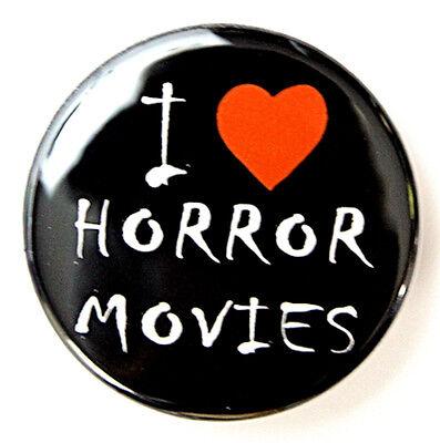 "I LOVE HORROR MOVIES - Novelty Button Pinback Badge 1.5"""