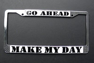 GO AHEAD MAKE MY DAY CHROME PLATED LICENSE PLATE FRAME 6 X 12 INCHES (Make My Plate)