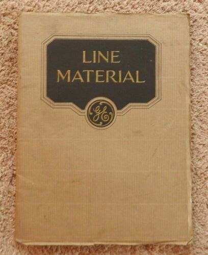 "1929 GENERAL ELECTRIC ""LINE MATERIAL"" RAILWAY POWER POLE LINEMAN ENGINEERING"