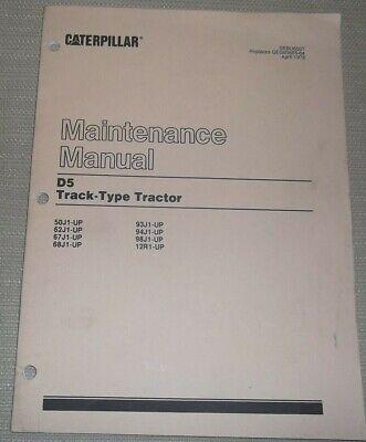 Cat Caterpillar D5 Tractor Dozer Maintenance Manual 50j 62j 67j 68j 93j 94j 98j