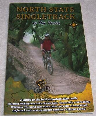 North State Singletrack: A Guide to the Best Mountain Bike Trails pb