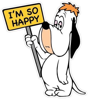 DROOPY DOG I'm So Happy Funny Cartoon Vinyl Sticker Decal WALL *SIZES*