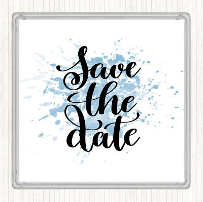 Save The Date Coasters (Blue White Save The Date Inspirational Quote Drinks Mat)