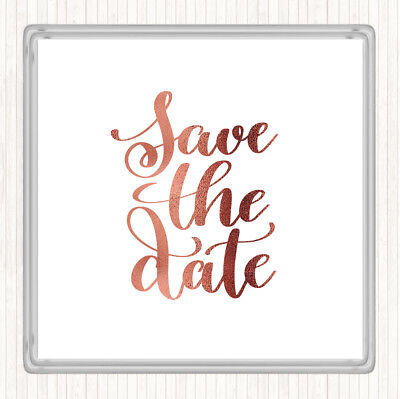 Save The Date Coasters (Rose Gold Save The Date Quote Drinks Mat)