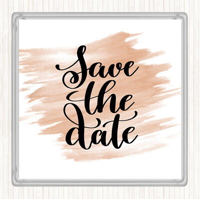 Save The Date Coasters (Watercolour Save The Date Quote Drinks Mat)