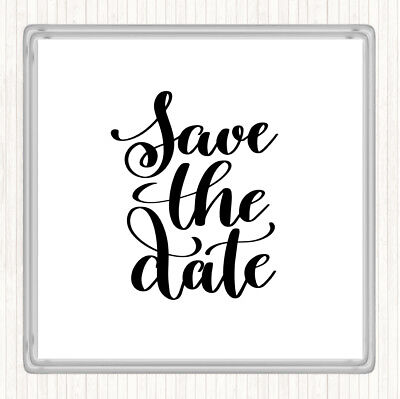 Save The Date Coasters (White Black Save The Date Quote Drinks Mat)