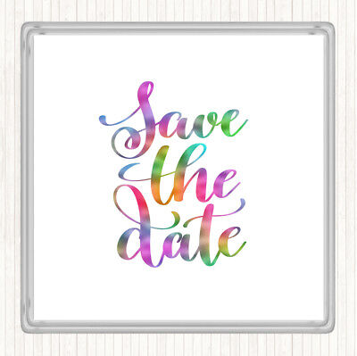 Save The Date Coasters (Save The Date Rainbow Quote Drinks Mat)