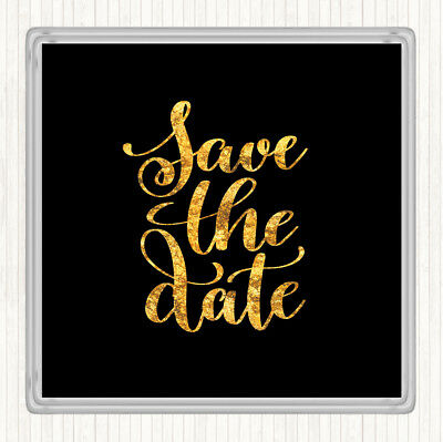 Save The Date Coasters (Black Gold Save The Date Quote Drinks Mat)