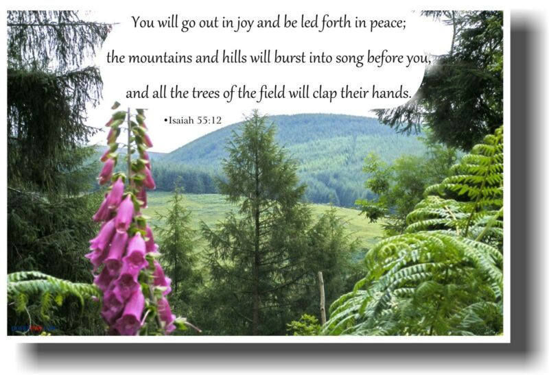 NEW Bible POSTER - You Will Go Out in Joy & Be Led Forth in Peace - Isaiah 55:12
