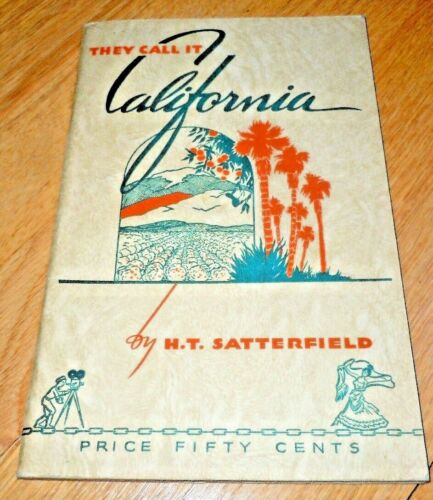 1946 Book THEY CALL IT CALIFORNIA by H.T. SATTERFIELD 62 pages of INFORMATION