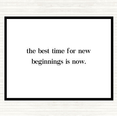 White Black Best Time For New Beginnings Quote Mouse Mat