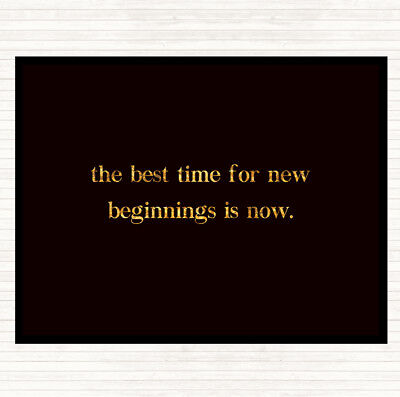 Black Gold Best Time For New Beginnings Quote Mouse Mat