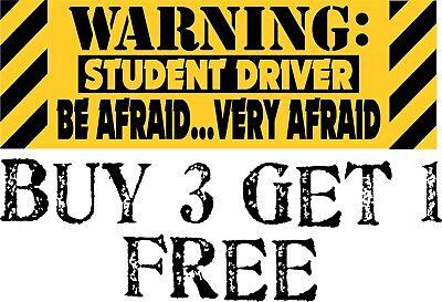 Student Driver Bumper Sticker - Be Afraid Very Afraid Bumper Sticker 8.8