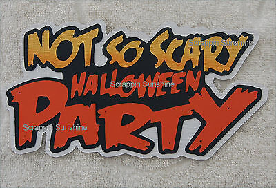 DISNEY NOT SO SCARY HALLOWEEN PARTY Die Cut Title Scrapbook Paper Piece SSFFDeb](Not So Scary Halloween Crafts)