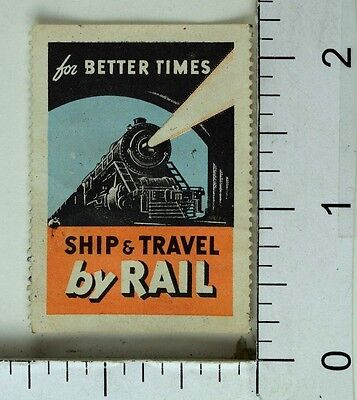 1930's-40's For Better Times Ship & Travel By Rail Train Label Poster Stamp