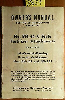 Ih International Bn-44-c Style Fertilizer Mccormick Deering Bn-221 Bn-238 Manual