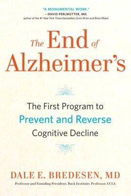 The End Of Alzheimers By Dale Bredesen 2017 Brand New Hardcover Book Wt75319