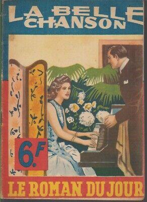Le Roman du Jour -* LA BELLE CHANSON *.  Claude KAYA.  1944