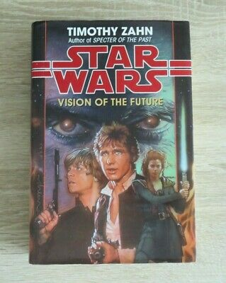 STAR WARS : VISION OF THE FUTURE BY TIMOTHY ZAHN FIRST EDITION 1998 HARDBACK 1ST