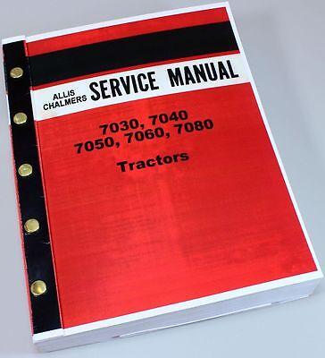Allis Chalmers 7030 7040 7050 7060 7080 Tractor Service Manual Repair Shop Book