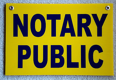 Notary Public Coroplast Sign With Grommets 12x18 Horizontal Blue On Yellow