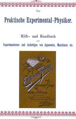 Der praktische Experimentalphysiker ~1890 456 Abb. Selbstbau Apparate -CD-