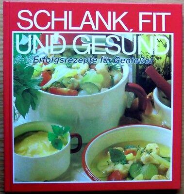 ★ Schlank, Fit und Gesund ★ Erfolgsrezepte für Genießer ★ Hardcover ★ NEU