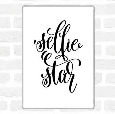 White Black Selfie Star Quote Jumbo Fridge Magnet