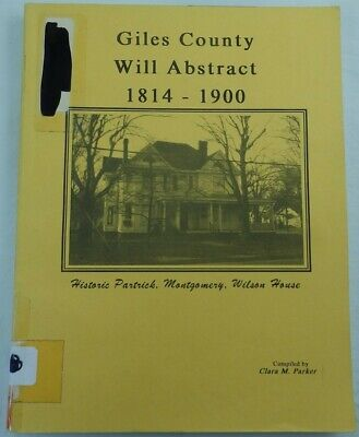 Giles County Tennessee Will Abstracts 1814 - 1900. Pulaski. Genealogy
