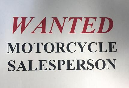 WANTED _ MOTORCYCLE SALESPERSON! Moorooka Brisbane South West Preview