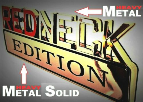 METAL Redneck Edition Emblem HIGHEST QUALITY ON EBAY GMC Fender Decal Logo Door