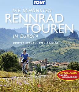 Die schönsten Rennrad-touren in Europa Rad Reisen Strecken Karten Fahrrad Buch