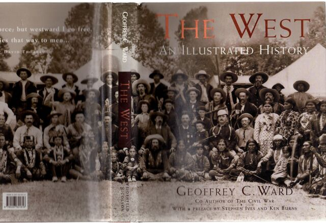 THE WEST: AN ILLUSTRATED HISTORY - GEOFFREY WARD (HCDJ; 1996) AMERICAN WILD WEST