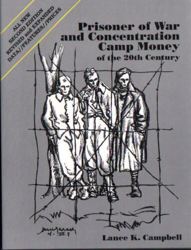 Prisoner of War and Concentration Camp Money of the 20th Century by L Cambell