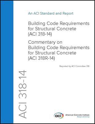 LOOSE LEAF ACI 318-14 Building Code Rqs Structural Concrete & Commentary 2014