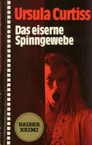 TB Ursula Curtiss/Das Eiserne Spinnengewebe (Kaiser)