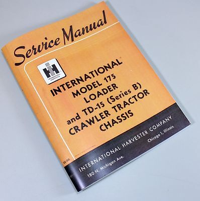 International 175 B Td15 Series B Crawler Loader Tractor Service Repair Manual