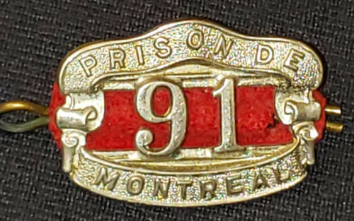 VINTAGE PRISON DE MONTREAL EMPLOYEE BADGE #91 SCULLY LIMITED MONTREAL - ORIGINAL
