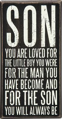 PBK WOOD SIGN SON YOU ARE LOVED FOR THE LITTLE BOY YOU WERE..MAN YOU ARE 4 x 8 - Sign For Boy