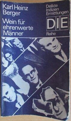 Wein für ehrenwerte Männer von Karl Heinz Berger /   DIE Reihe