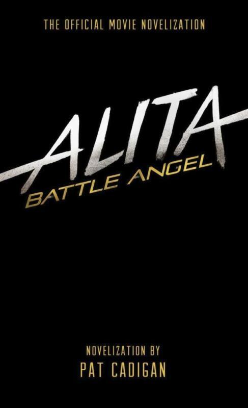 Alita: Battle Angel - The Official Movie Novelization - Pat Cadigan