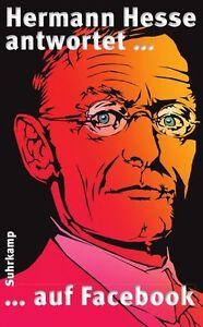 Hermann Hesse antwortet ... auf Facebook von Hermann Hesse, UNGELESEN