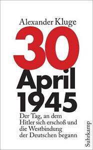 Alexander Kluge 30. April 1945 Der Tag an dem Hitler sich erschoß und die West - Deutschland - Alexander Kluge 30. April 1945 Der Tag an dem Hitler sich erschoß und die West - Deutschland