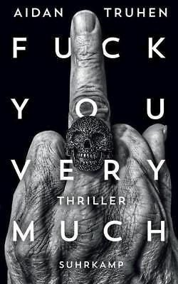 Fuck you very much - Aidan Truhen - 9783518468654 PORTOFREI