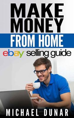 Make Money From Home  Ebay Selling Guide Online Business Strategy  Online Market