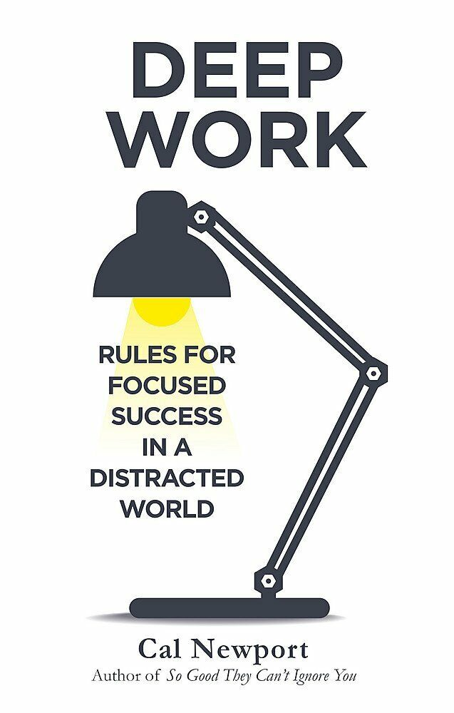 Image result for Deep Work: Rules For Focused Success In A Distracted World
