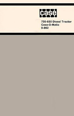 Case 730 - 830 Diesel Case-o-matic Tractor Operators Owners Manual 9-862