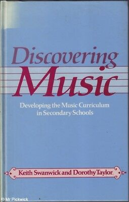 Keith Swanwick, Dorothy Taylor DISCOVERING MUSIC: DEVELOPING THE MUSIC CURRICULU